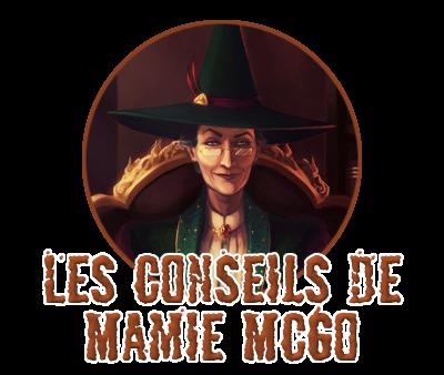 http://gazette.poudlard12.com/public/AmyPont/GdS_128/Les_conseils_de_Mamie_McGo.png