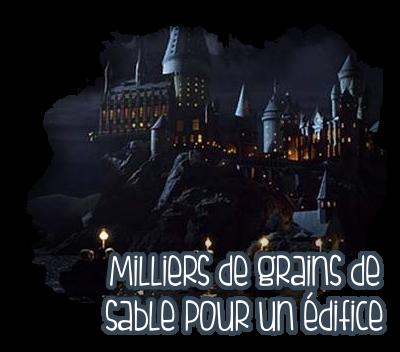 http://gazette.poudlard12.com/public/AmyPont/GdS_129/Milliers_de_grains_de_sable_pour_un_edifice.png