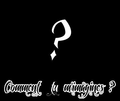 http://gazette.poudlard12.com/public/AmyPont/GdS_130/Comment_tu_m_imagines.png