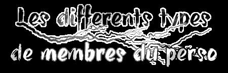 http://gazette.poudlard12.com/public/AmyPont/GdS_146/Les_differents_types_de_membres_du_perso.png
