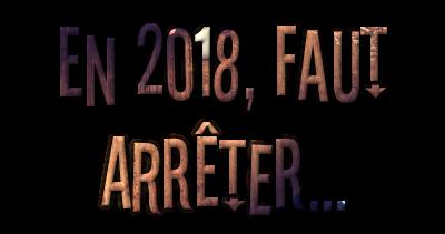 http://gazette.poudlard12.com/public/AmyPont/GdS_147/En_2018__faut_arreter.png