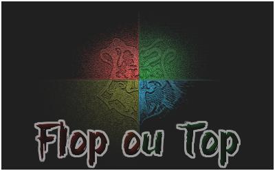 http://gazette.poudlard12.com/public/AmyPont/GdS_149/top_flop.png