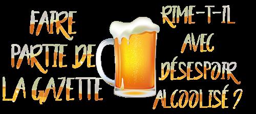http://gazette.poudlard12.com/public/AmyPont/GdS_153/Faire_partie_de_la_Gazette_rime-t-il_avec_desespoir_alcoolise.png