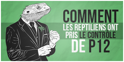 http://gazette.poudlard12.com/public/Celty/151/Comment_les_reptiliens_ont_pris_le_controle_de_P12.png