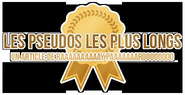 http://gazette.poudlard12.com/public/Celty/151/les_pseudos_les_plus_longs.png