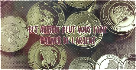 http://gazette.poudlard12.com/public/Celty/169/Cet_article_peut_vous_faire_gagner_de_l_argent.png