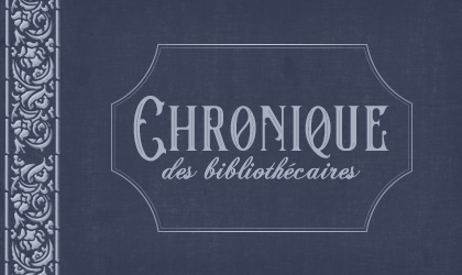 http://gazette.poudlard12.com/public/Celty/171/Chronique_des_Bibliothecaires.png