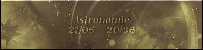 Astronomie (21/05 – 20/06)