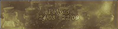 Potions (24/08 – 22/09)