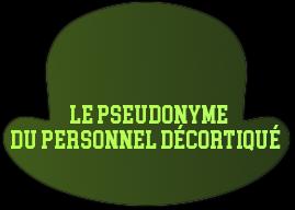 http://gazette.poudlard12.com/public/Charlie/Gazette_139/Le_pseudonyme_du_Personnel_decortique.png