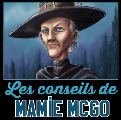 http://gazette.poudlard12.com/public/Charlie/Gazette_145/Les_conseils_de_Mamie_McGo.png