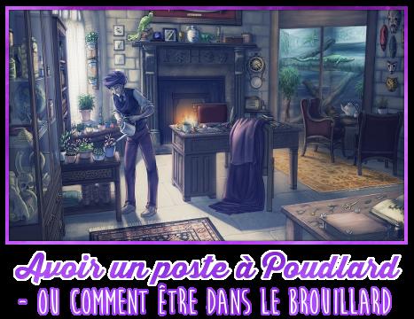 http://gazette.poudlard12.com/public/Charlie/Gazette_152/Avoir_un_poste_a_Poudlard_ou_comment_etre_dans_le_brouillard.png