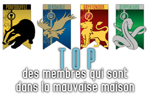 http://gazette.poudlard12.com/public/Charlie/Gazette_155/Top_des_membres_qui_sont_dans_la_mauvaise_maison.png