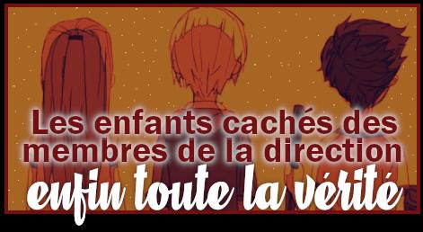 http://gazette.poudlard12.com/public/Charlie/Gazette_158/Les_enfants_caches_des_membres_de_la_direction_enfin_toute_la_verite.png