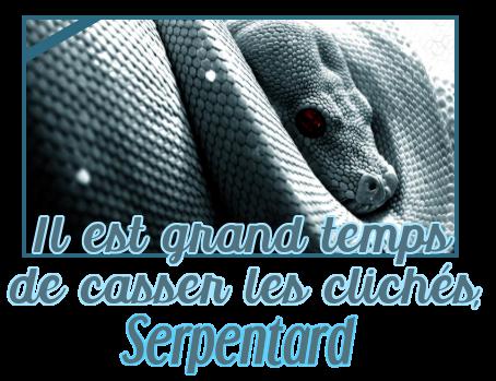 http://gazette.poudlard12.com/public/Charlie/Gazette_159/Il_est_temps_de_casser_les_cliches_Serpentard.png
