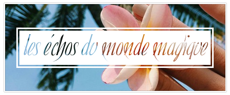 http://gazette.poudlard12.com/public/Lea/139/Les_echos_du_monde_magique.png