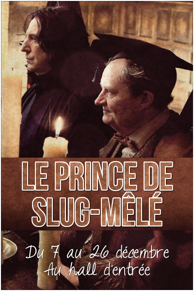 http://gazette.poudlard12.com/public/William/Gazette_134/Pub_Le_Prince_de_Slug-Mele.png