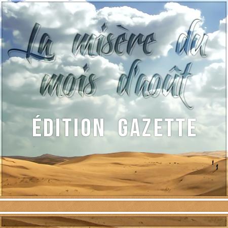 http://gazette.poudlard12.com/public/William/Gazette_143/La_misere_du_mois_d_aout_edition_gazette.png